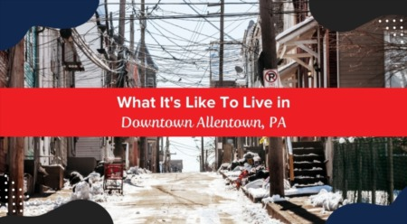 What It's Like To Live in Downtown Allentown, PA