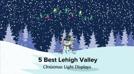 5 Best Lehigh Valley Christmas Light Displays