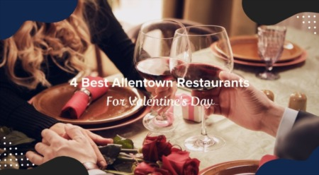 4 Best Allentown Restaurants For Valentine's Day