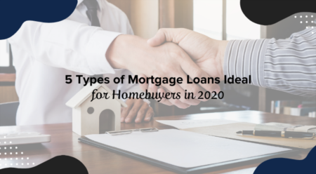 5 Types of Mortgage Loans Ideal for Homebuyers in 2020