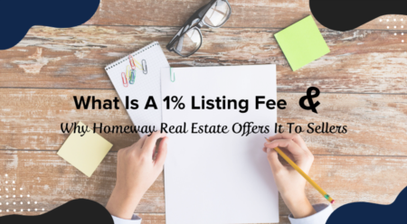 What Is A 1% Listing Fee & Why Homeway Real Estate Offers It To Sellers