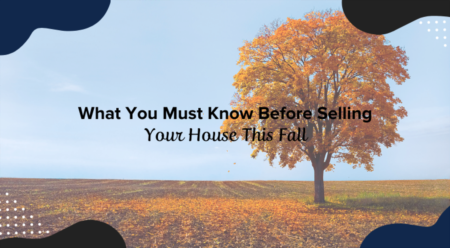 What You Must Know Before Selling Your House This Fall