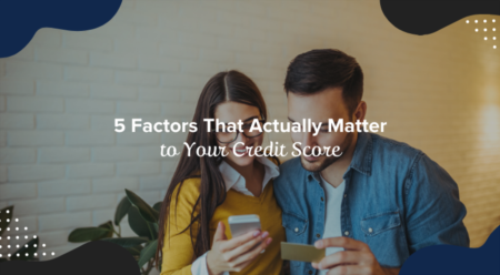 5 Factors That Actually Matter to Your Credit Score