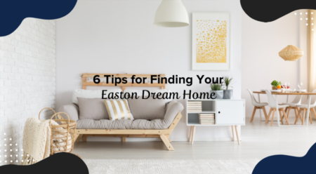 6 Tips for Finding Your Easton Dream Home