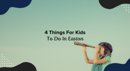4 Things For Kids To Do In Easton