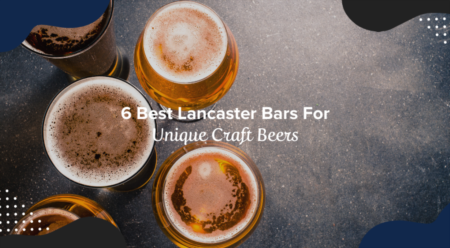 6 Best Lancaster Bars For Unique Craft Beers