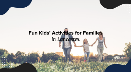 Fun Kids' Activities for Families in Lancaster