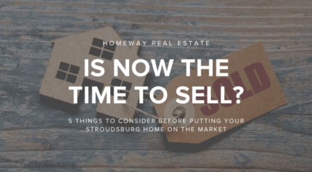 Is Now a Good Time to Sell? 5 Things to Consider Doing Before Putting Your Stroudsburg Home on the Market