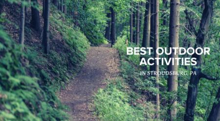 The Best Outdoor Activities In Stroudsburg