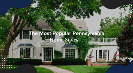 The Most Popular Pennsylvania Home Styles