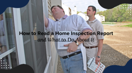 How to Read a Home Inspection Report and What to Do About It