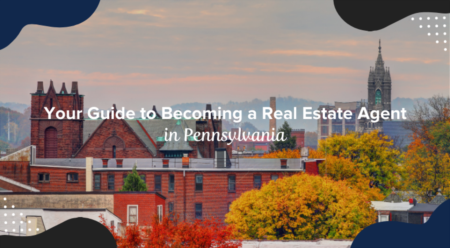Your Guide to Becoming a Real Estate Agent in Pennsylvania