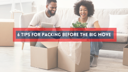 6 Tips for Packing Before the Big Move