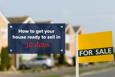How To Get Your House Ready To Sell in 30 Days