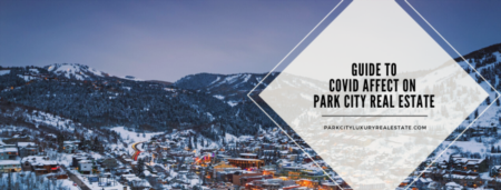 Ultimate Guide To Covid Affect On Park City Real Estate
