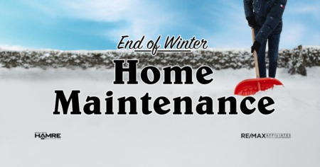 End of Winter Home Maintenance