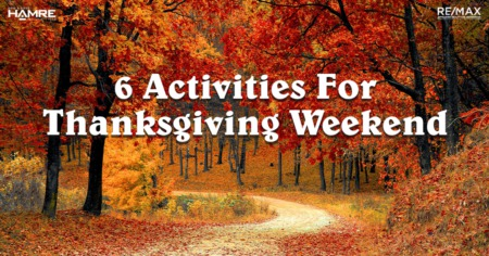 6 Activities For Thanksgiving Weekend