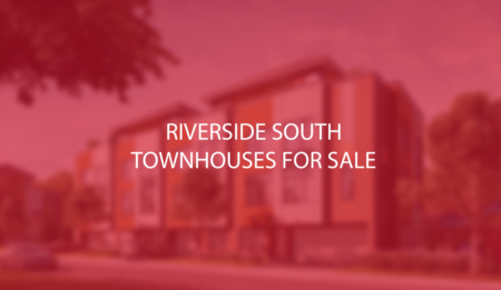Riverside South Detached and Stacked Townhouses For Sale - Sept 6