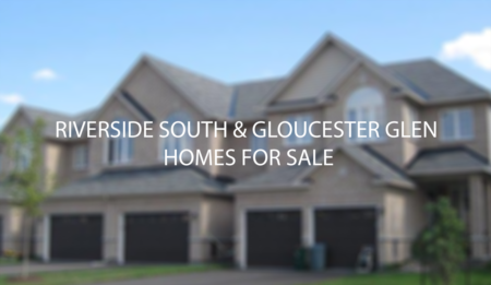 Riverside South; Gloucester Glen Homes and Houses for Sale