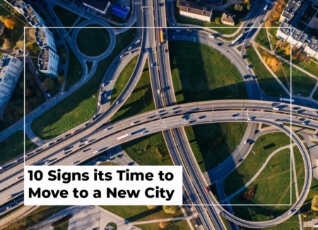 10 Signs it's Time to Move to a New City