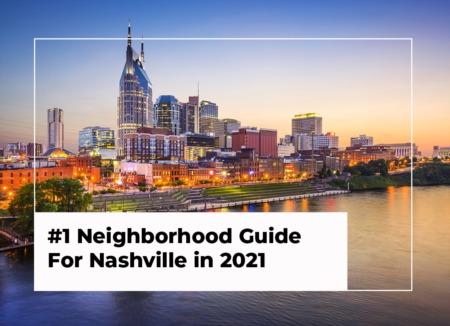 The #1 Neighborhood Guide For Nashville in 2021