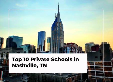 Top 10 Private Schools in Nashville, TN