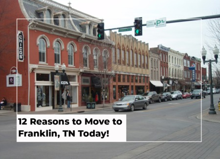 12 Reasons to Move to Franklin, TN Today!