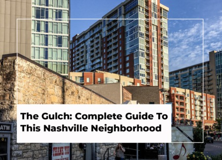 The Gulch: Complete Guide To This Nashville Neighborhood