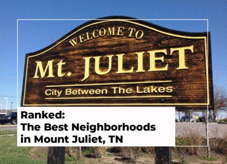 Ranked: The Best Neighborhoods in Mount Juliet, TN