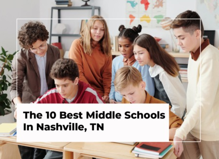 The 10 Best Middle Schools In Nashville, TN [2021 Edition]