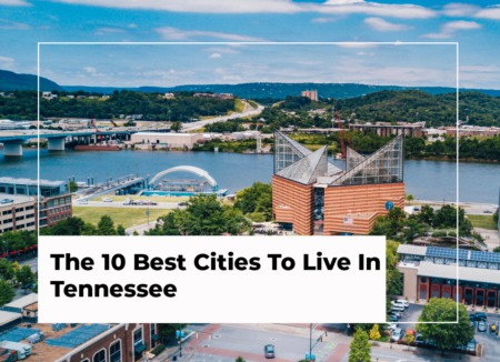 The 10 Best Cities To Live In Tennessee: 2021 Edition