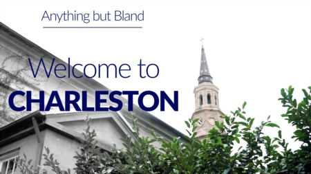 Anything but Bland- Charleston, SC