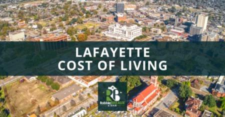 Lafayette Cost of Living: Lafayette, LA Living Expenses Guide