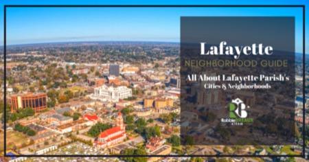 Lafayette Parish Neighborhoods & Districts Guide: Explore Lafayette Communities
