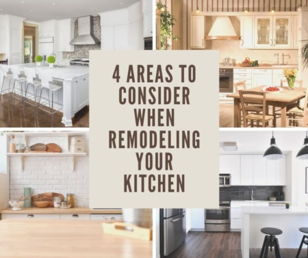 4 Areas to Consider When Remodeling Your Kitchen
