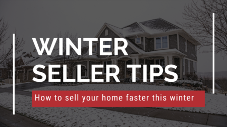 Tips for Selling your Home Faster During the Winter!