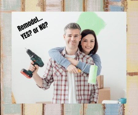 Does a Remodel or Renovation Add Value to My Property?