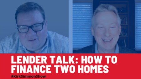 Lender Talk: How To Finance Two Homes