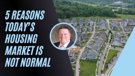 5 Reasons Today's Housing Market Is Not Normal
