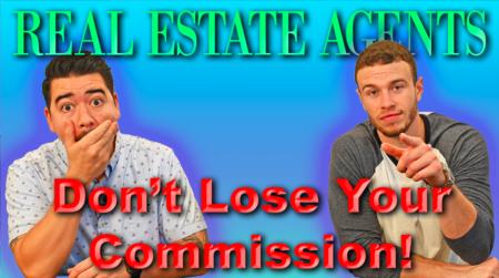 Agent's, Don't Lose Your Commission!
