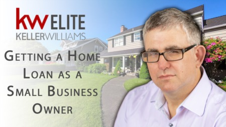 The Hurdles That Small Business Owners Face When Getting a Home Loan