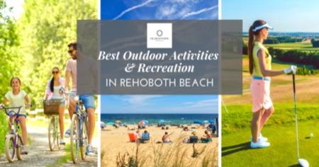 Best Rehoboth Beach Outdoor Activities - 2021 Recreation Guide