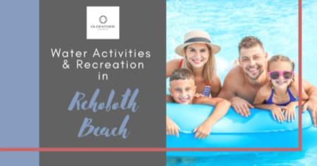 Best Water Activities in Rehoboth Beach: Rehoboth Beach, DE Water Recreation Guide