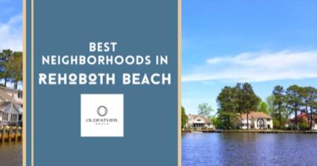 The Best Neighborhoods in Rehoboth Beach, DE