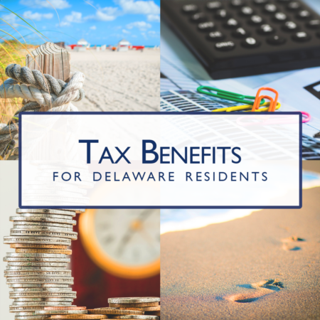Tax Benefits of Living at the Delaware Beaches - and There are Many!