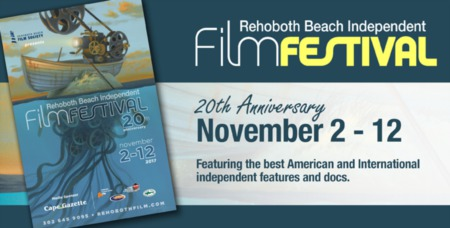 2017 Rehoboth Beach Independent Film Festival Highlights the First Weekend of November in Coastal Delaware