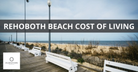 Rehoboth Beach Cost of Living: Rehoboth Beach, DE Living Expenses Guide