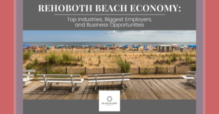 Rehoboth Beach Economy: Top Industries, Biggest Employers, & Business Opportunities