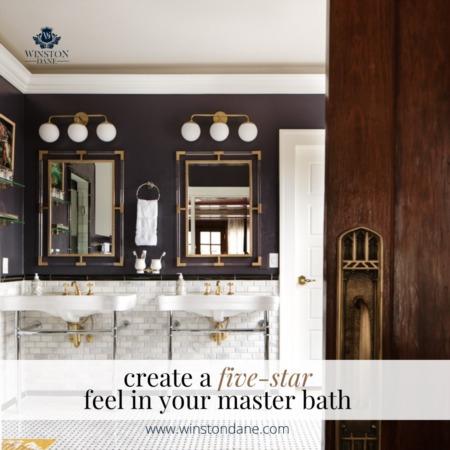 Create A 5-Star Feel In Your Master Bath