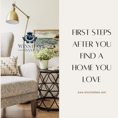 First Steps After You Find A Home You Love